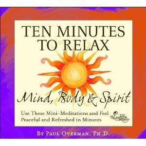 Ten Minutes to Relax: Mind, Body & Spirit