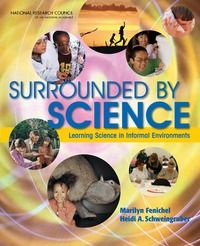 Surrounded by Science: Learning Science in Informal Environments