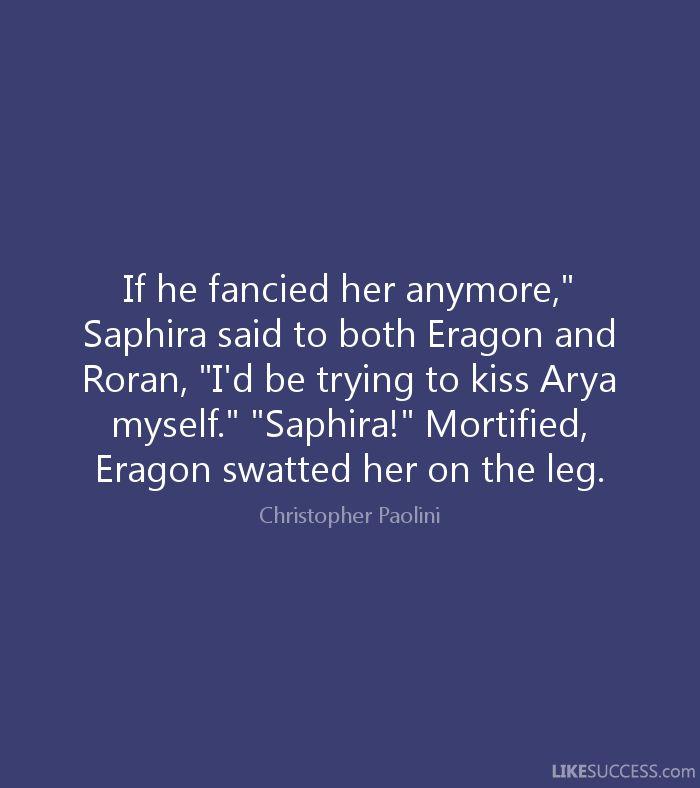 ERAGON Quotes Like Success | Eragon, Inheritance cycle ...  Eragon Book Quotes