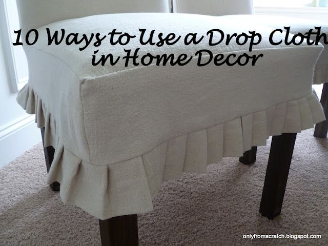 only from scratch 10 ways to use a drop cloth in home decor