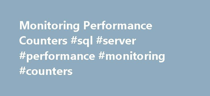 Monitoring Performance Counters #sql #server #performance #monitoring #counters http://poland.remmont.com/monitoring-performance-counters-sql-server-performance-monitoring-counters/  # Monitoring Performance Counters Microsoft Windows Server provides a system monitoring tool that you can use to view and analyze site performance. You can add Commerce Server performance counters to the System Monitor to view and analyze data that is specific to key components of your site. You can then use the…
