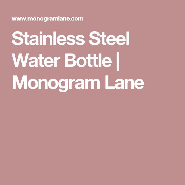 Stainless Steel Water Bottle | Monogram Lane