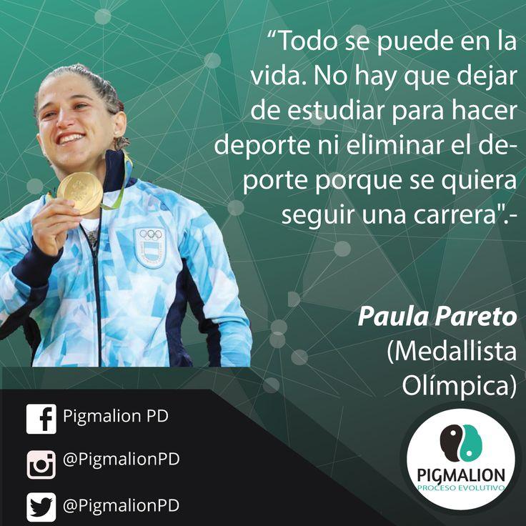 """""""Todo se puede en la vida. No hay que dejar de estudiar para hacer deporte, ni eliminar el deporte porque se quiera seguir una carrera"""" Paula Pareto (Medallista Olímpica Argentina) #PigmalionPD #ProcesoEvolutivo #DesarrolloPersonal"""