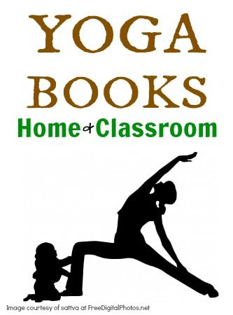 A great list of books for parents and educators to integrate yoga into their homes and classrooms!