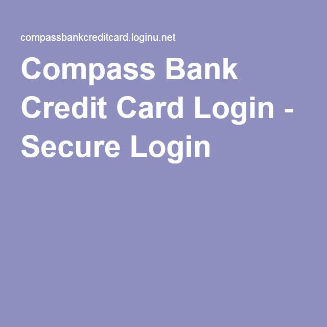 Compass Bank Credit Card Login - Secure Login