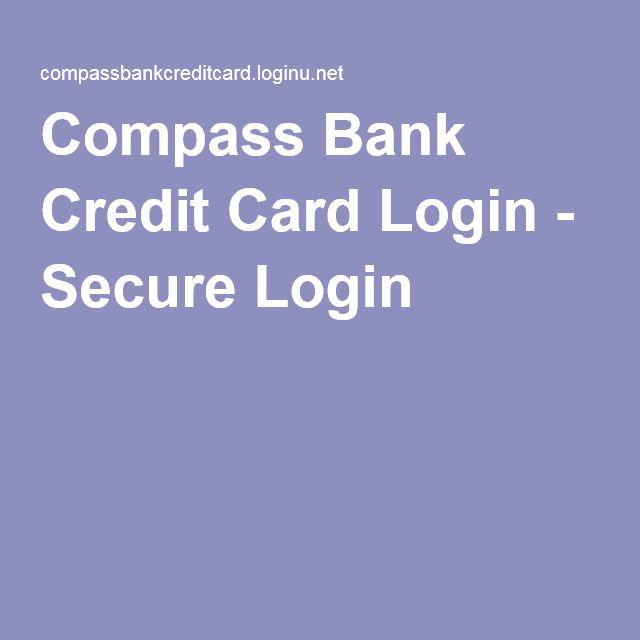 Compass Bank Credit Card Login - Secure Login