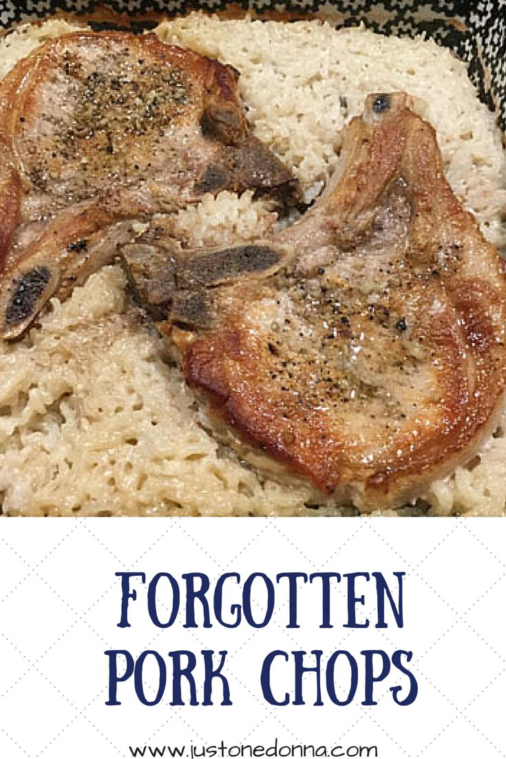 Make these Forgotten Pork Chops tonight.  Pork chops, rice, condensed mushroom soup, and onion all baked together.  Yum!