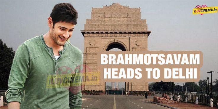 #Brahmotsavam heads to Delhi