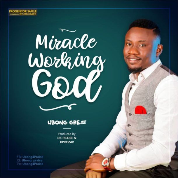 Ubong Great - Miracle working God Mp3 Download | Music in 2019