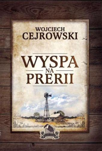 Wyspa na prerii – Wojciech Cejrowski