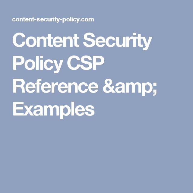 Content Security Policy CSP Reference & Examples