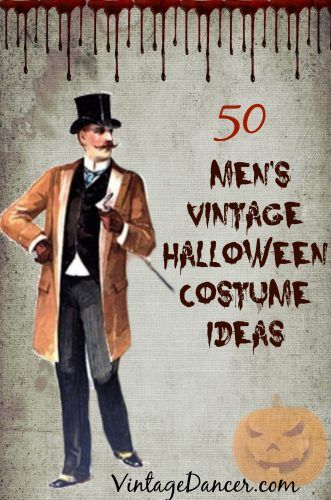 Men's Halloween Costumes ideas with vintage style. 50 plus looks from the Victorian to the 1960s