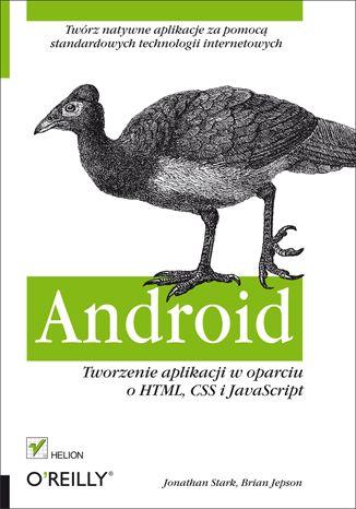 """""""Android. Tworzenie aplikacji w oparciu o HTML, CSS i Javascript""""  #helion #IT #mobile #Android #html  #css #javascript #ksiazka #programowanie #aplikacje"""