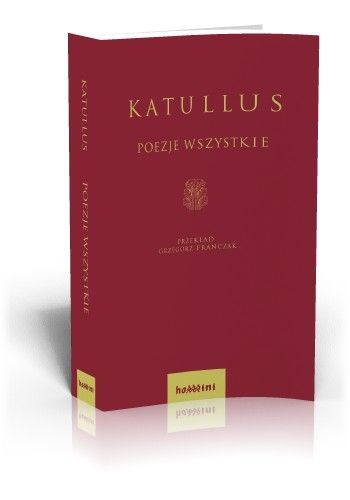 Katullus Poezje wszystkie  http://tyniec.com.pl/product_info.php?cPath=36&products_id=877