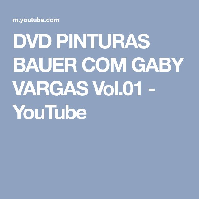 DVD PINTURAS BAUER COM GABY VARGAS Vol.01 - YouTube