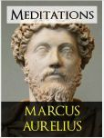 THE MEDITATIONS of MARCUS AURELIUS (Special Nook Edition): The Most Influential Philosophy Reflections of All Time MARCUS AURELIUS THE MEDITATIONS Complete Unabridged Authoritative Edition [Featured in The Fall of the Roman Empire and Gladiator]