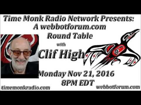 Clif High at the Web Bot Forum Roundtable 11-21-2016...Published on Nov 21, 2016  Clif High sits down with members of the Web Bot Forum to discuss his Nov ALTA Report. Recorded 11-20-2016