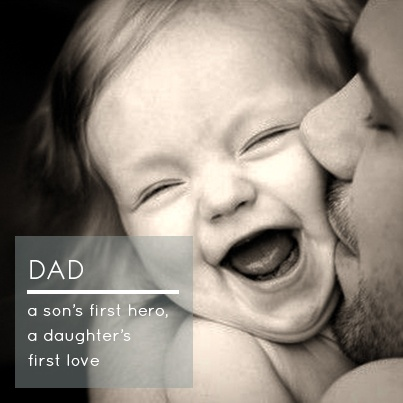 DAD // a son's first hero, a daughter's first love #wisdom #dad #love