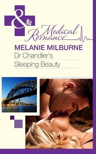 Dr Chandler's Sleeping Beauty (Mills & Boon Medical) by Melanie Milburne, http://www.amazon.com/dp/B009IJFQDK/ref=cm_sw_r_pi_dp_.ZgPqb0NKC204
