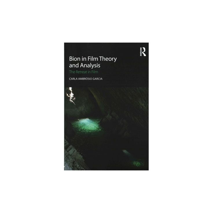 Bion in Film Theory and Analysis : The Retreat in Film (Paperback) (Carla Ambru00f3sio Garcia)
