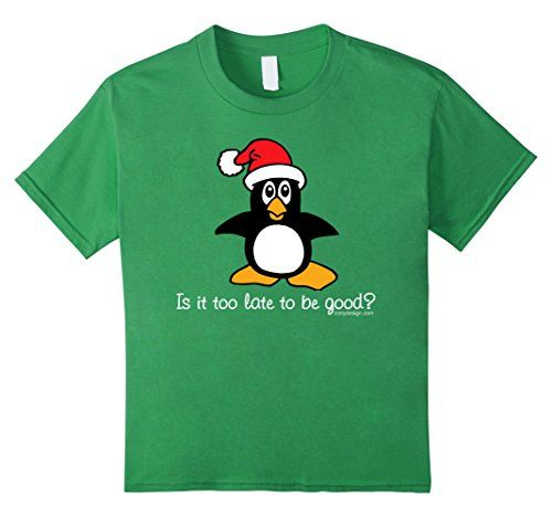 Kids Is It Too Late To Be Good Christmas Penguin T-Shirt…