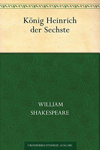 König Heinrich der Sechste von William Shakespeare http://www.amazon.de/dp/B00R8PG9W8/ref=cm_sw_r_pi_dp_P6pfxb1AHGYC6