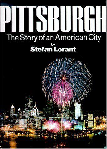 Pittsburgh: The Story of an American City by Stefan Lorant, http://www.amazon.com/dp/0967410304/ref=cm_sw_r_pi_dp_O8dKrb03KJPGV