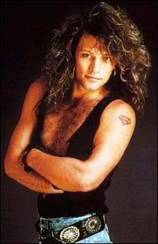 Bon Jovi. Now what girl didn't love him? Big hair and all!!