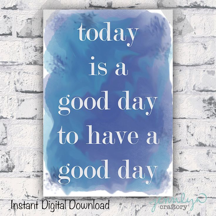 Good day to have a good day! https://www.etsy.com/listing/268336906/today-is-a-good-day-to-have-a-good-day