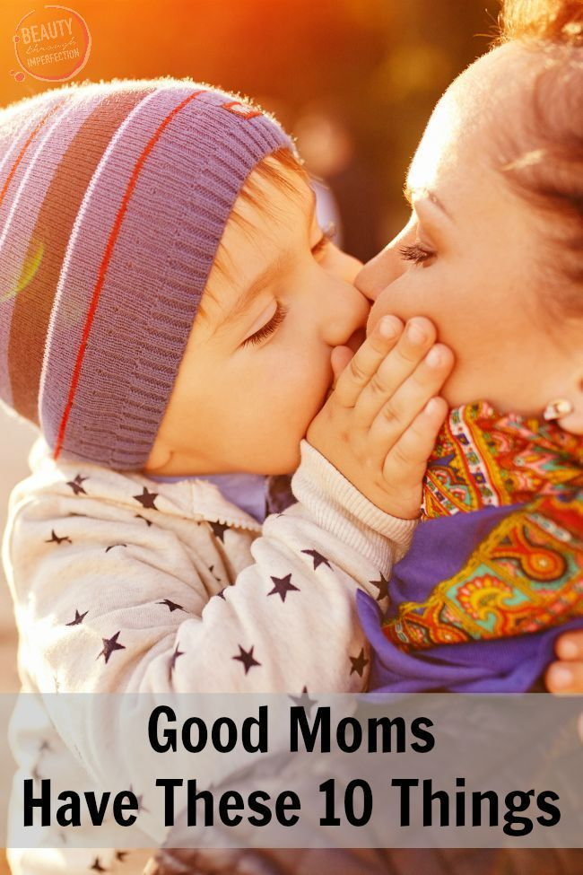 10 Things All Good Moms Have in Common - Beauty Through Imperfection