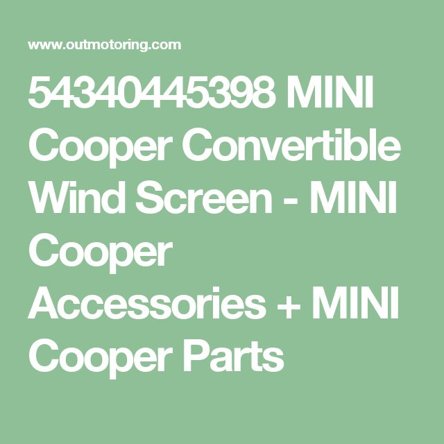 54340445398 MINI Cooper Convertible Wind Screen - MINI Cooper Accessories + MINI Cooper Parts