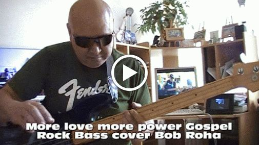 More love more power Gospel Rock Bass cover Bob Roha