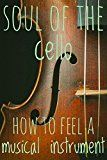 Soul Of The Cello: How To Feel A Musical Instrument by Megan Fisher (Author) #Kindle US #NewRelease #Arts #Photography #eBook #ad