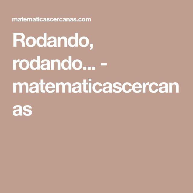 Rodando, rodando... - matematicascercanas