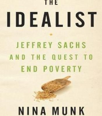 The Idealist: Jeffrey Sachs And The Quest To End Poverty PDF