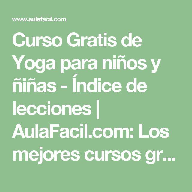 Curso Gratis de Yoga para niños y ñiñas - Índice de lecciones | AulaFacil.com: Los mejores cursos gratis online