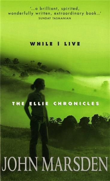 While I Live (Ellie Chronicles) / John Marsden.  Matheson Library Teaching Collection M JF MAR