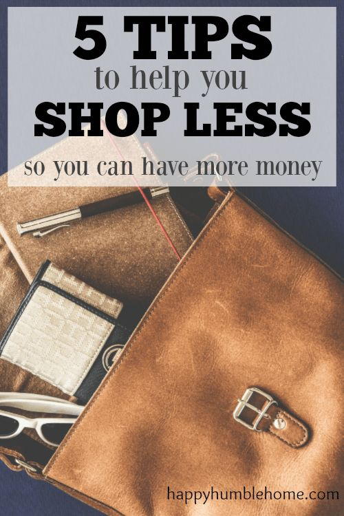 5 Tips to Shops Less-These ideas were super helpful! Doing these things made it way easier to stay away from the mall! Love having more money!! Must Read!
