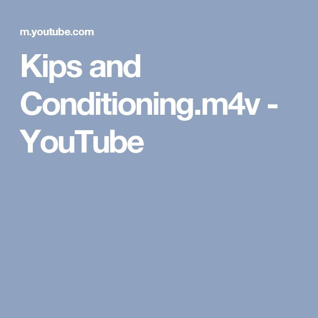 Kips and Conditioning.m4v - YouTube