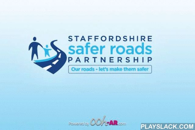 Staffs Safer Roads AR  Android App - playslack.com , Staffs Safer Roads AR gives you a new way to view content in our printed material and adverts through the power of augmented reality (AR). Just follow the instructions and wherever you see the AR marker and you'll be able to access material. Staffs Safer Roads helps young drivers across Staffordshire understand road safety. View the target image indicated by the AR marker in the camera viewfinder and get set for an astonishing multimedia…