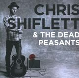 Chris Shiflett & the Dead Peasants [CD]