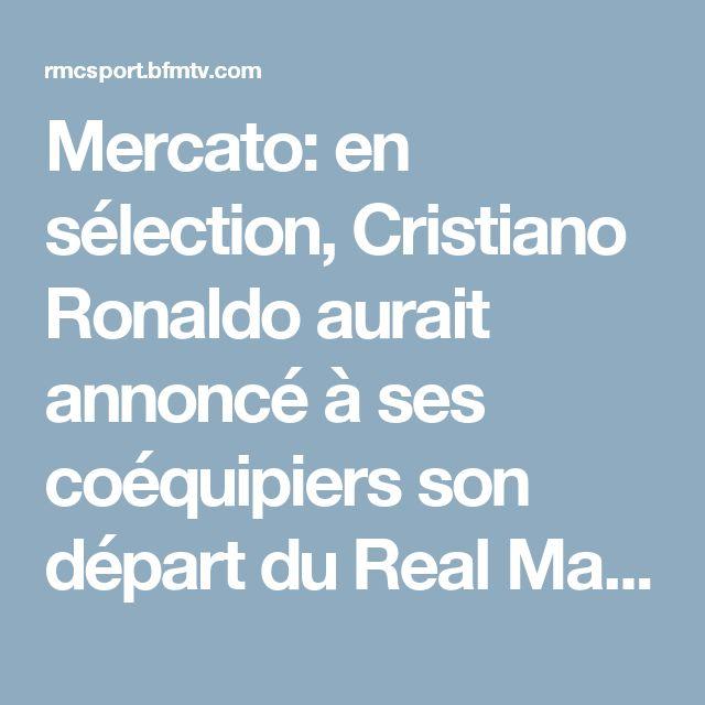 Mercato: en sélection, Cristiano Ronaldo aurait annoncé à ses coéquipiers son départ du Real Madrid