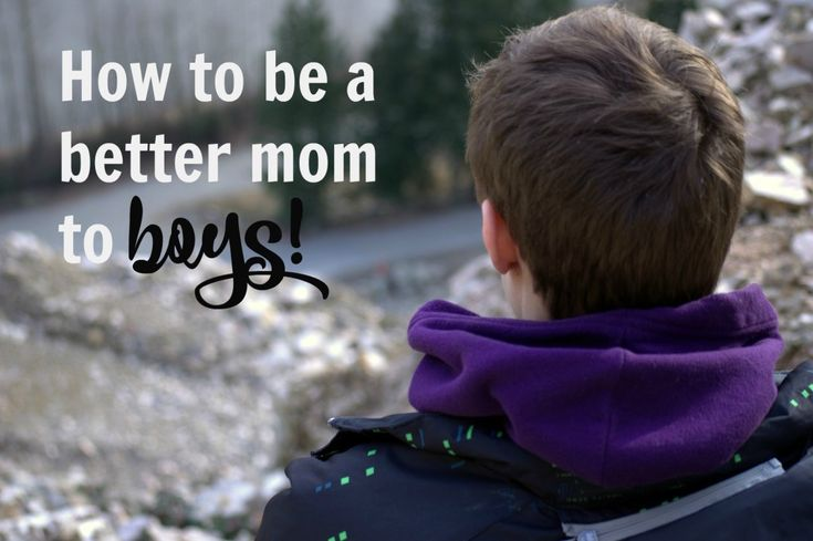How To Be A Better Mom To Boys