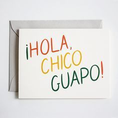 ¡Hola, Chico Guapo! | My Dear Fellow Co.
