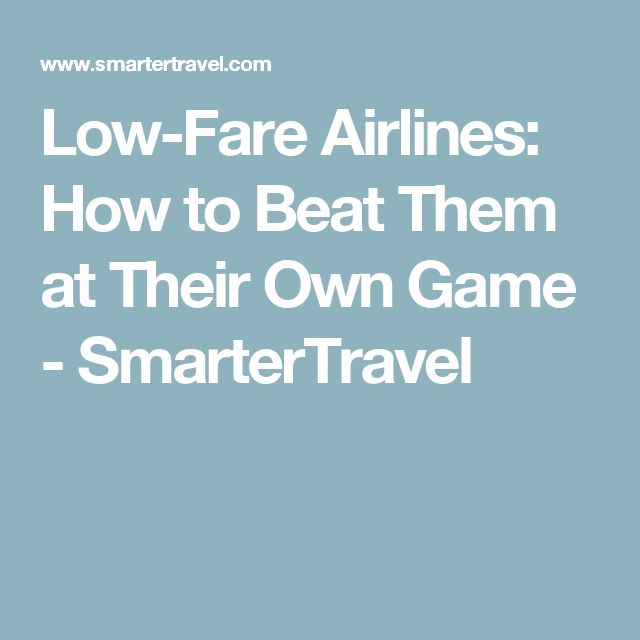 Low-Fare Airlines: How to Beat Them at Their Own Game - SmarterTravel
