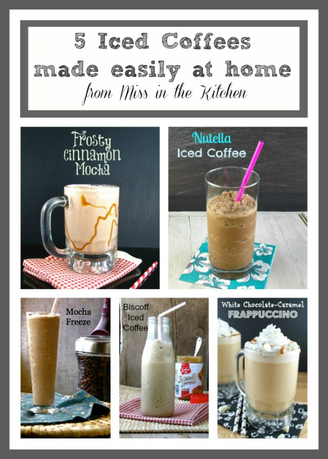 5 Iced Coffees easily made at home from Miss in the Kitchen