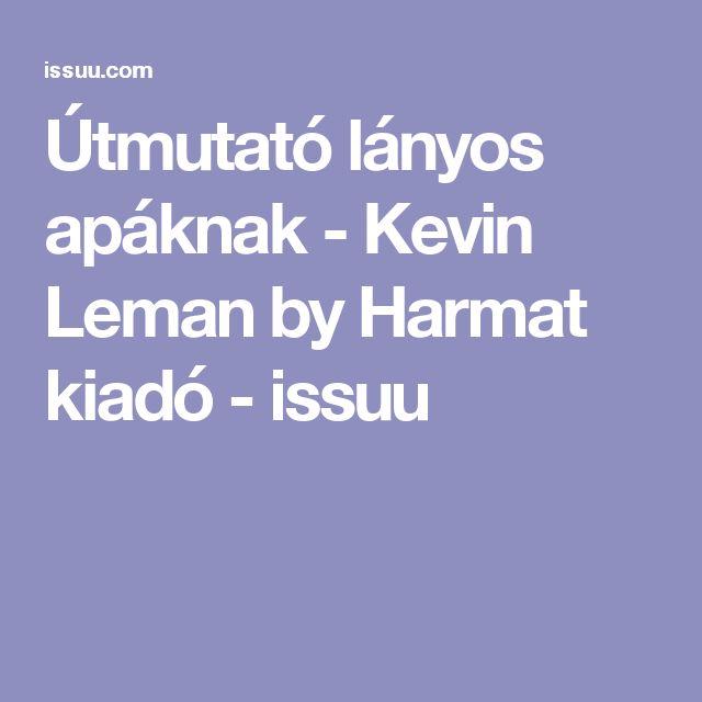 Útmutató lányos apáknak - Kevin Leman by Harmat kiadó - issuu