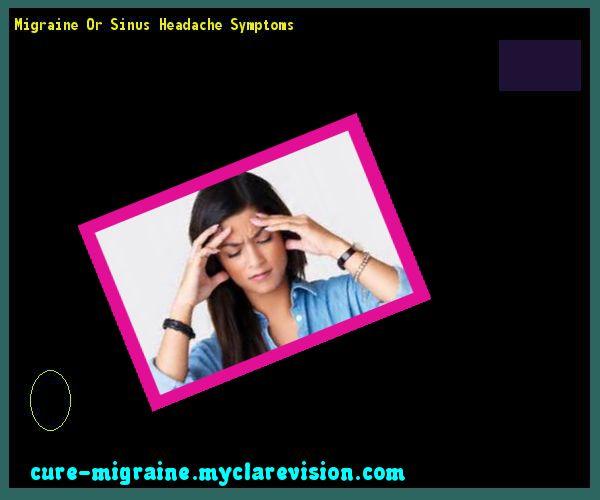Migraine Or Sinus Headache Symptoms 101801 - Cure Migraine