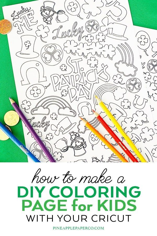 Make A Diy Spring Coloring Page For St Patrick S Day For Your Kids With Your Cricut And Cricut Pens By Diy Scrapbook Paper Spring Coloring Pages Pen Projects
