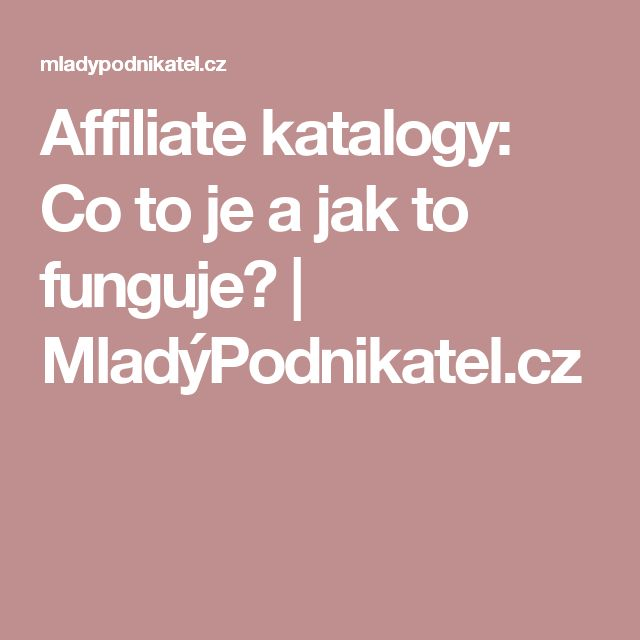 Affiliate katalogy: Co to je a jak to funguje? | MladýPodnikatel.cz